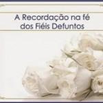A recordação na fé dos fiéis defuntos