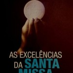 excelencias-da-santa-missa-70afaaecb3684c9c1e53da7f786d7d2d-320-0