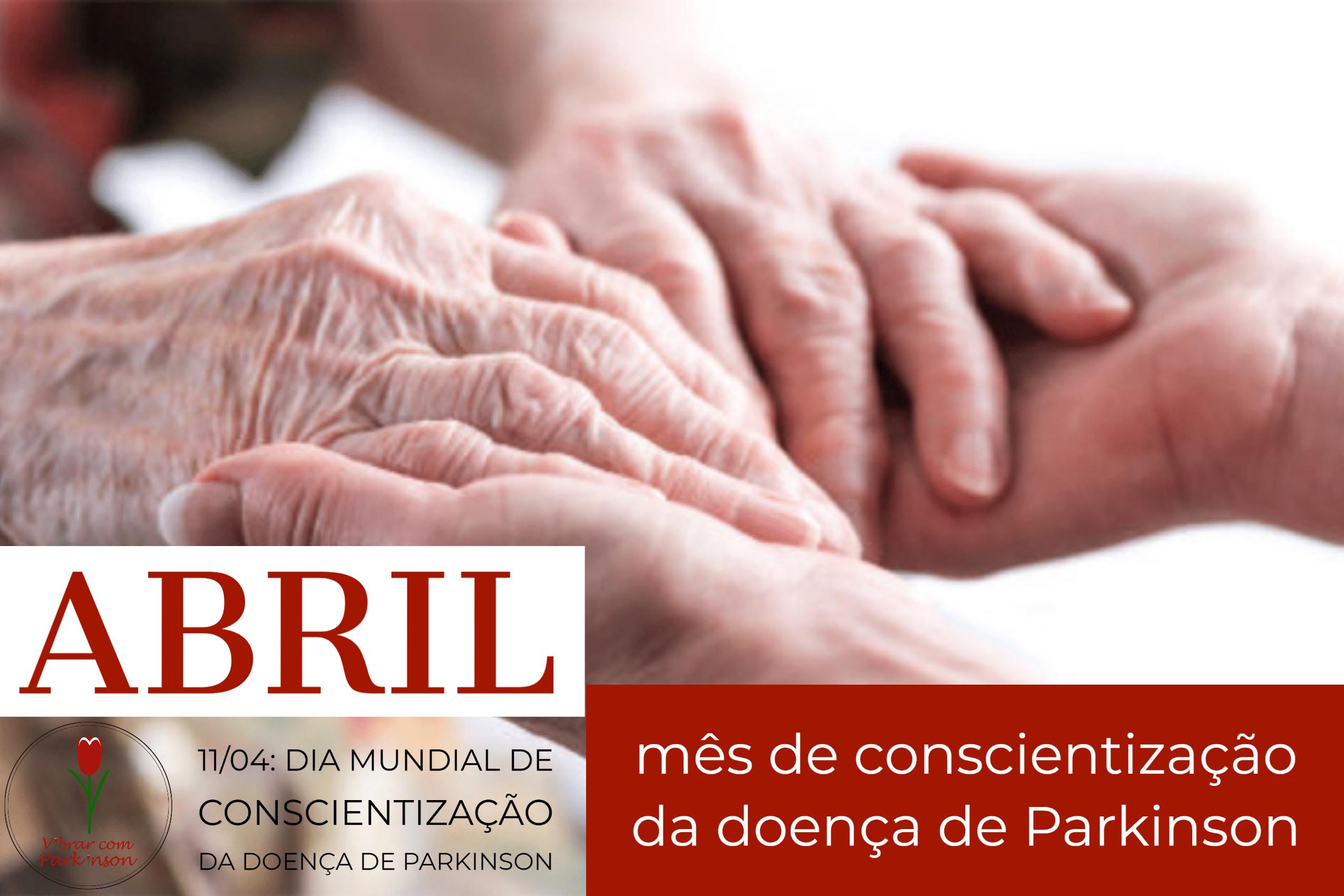 Abril: mês de conscientização da doença de Parkinson